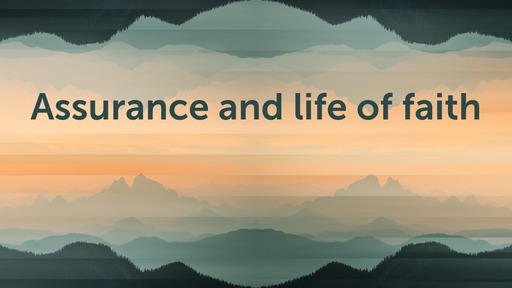 Assurance and life of faith