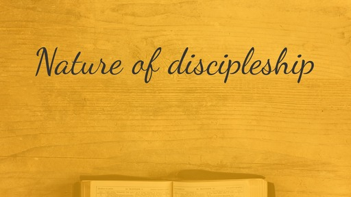 Nature of discipleship
