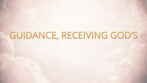 Guidance, receiving God's