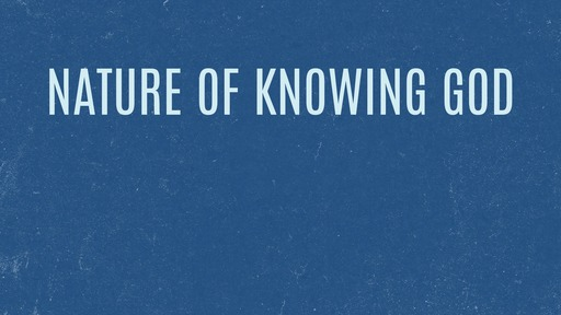 Nature of knowing God