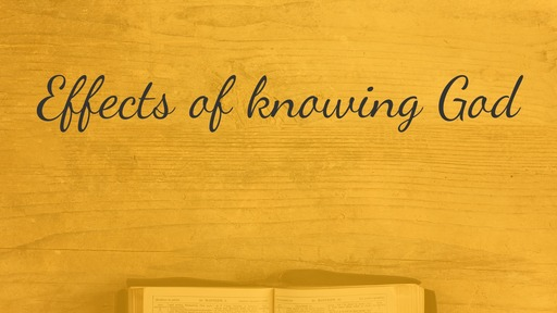 Effects of knowing God