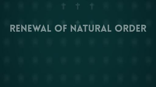 Renewal of natural order