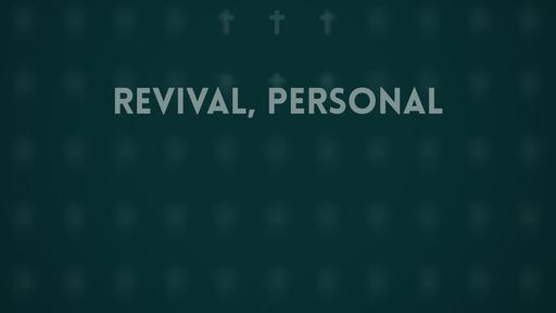 Revival, personal