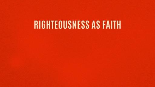 Righteousness as faith