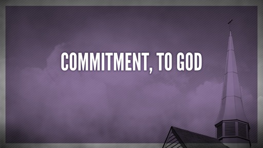 Commitment, to God