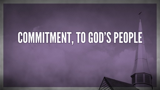 Commitment, to God's people