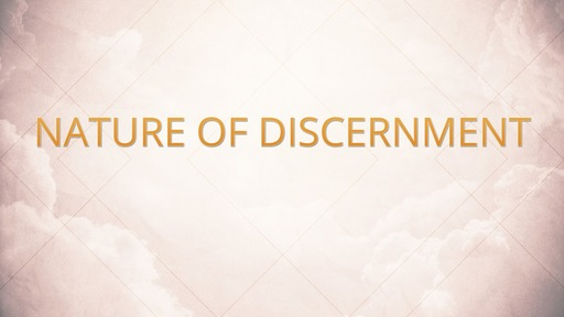 Nature of discernment
