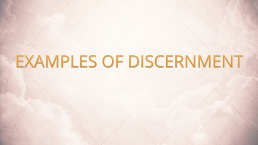 Examples of discernment
