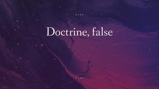 Doctrine, false