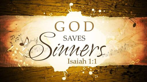 2018-01-07 AM (TM) - Isaiah: #1 - God Saves Sinners (Isa. 1:1)