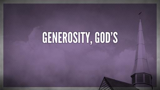 Generosity, God's