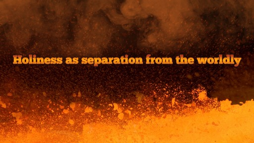 Holiness as separation from the worldly