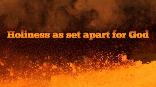 Holiness as set apart for God