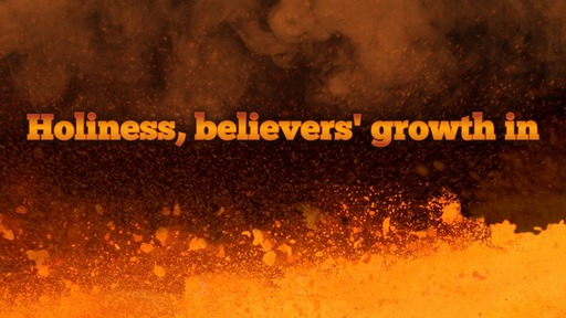 Holiness, believers' growth in