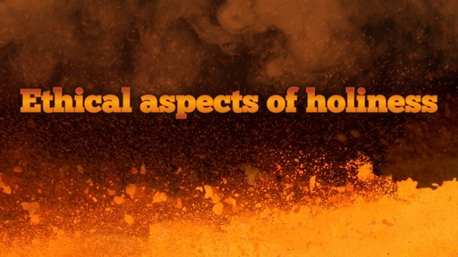 Ethical aspects of holiness