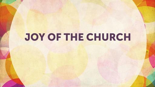 Joy of the church
