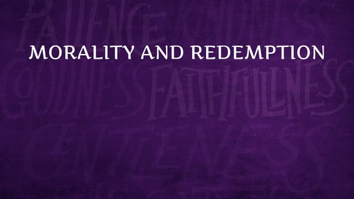 Morality and redemption