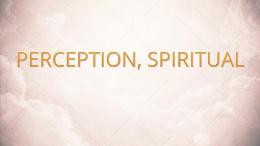 Perception, spiritual