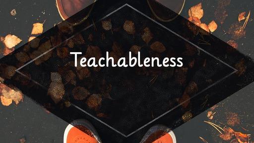 Teachableness