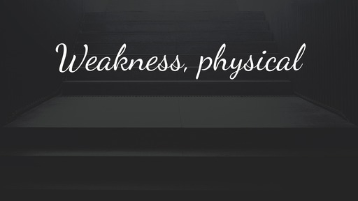 Weakness, physical