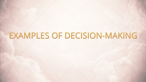 Examples of decision-making