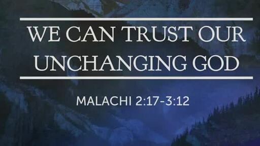 We Can Trust Our Unchanging God