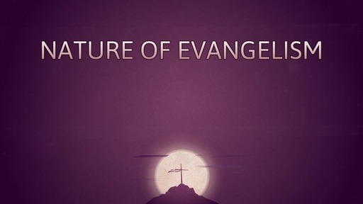 Nature of evangelism