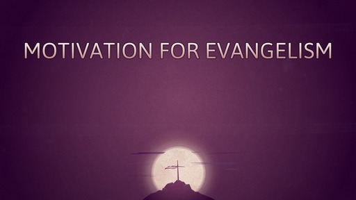 Motivation for evangelism
