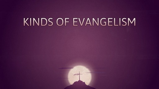 Kinds of evangelism
