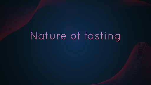 Nature of fasting