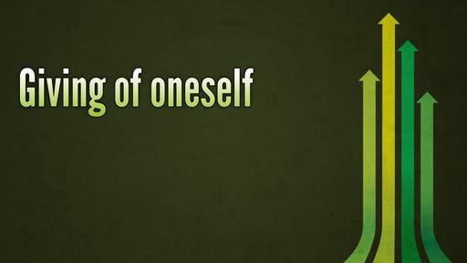 Giving of oneself