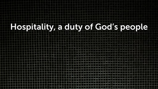 Hospitality, a duty of God's people