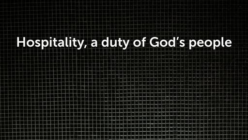 Hospitality, a duty of God's people
