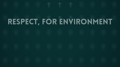 Respect, for environment