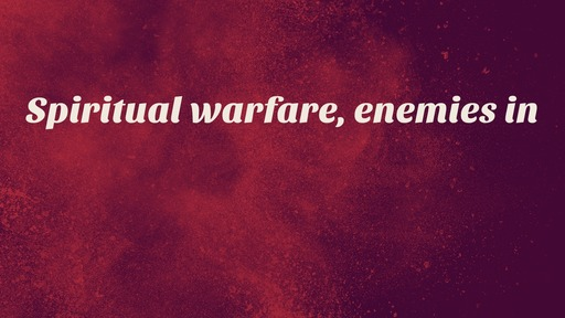 Spiritual warfare, enemies in