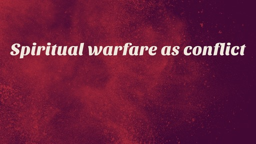 Spiritual warfare as conflict