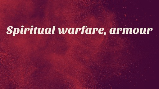 Spiritual warfare, armour