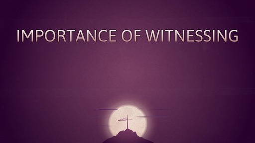Importance of witnessing