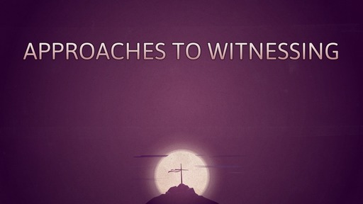 Approaches to witnessing