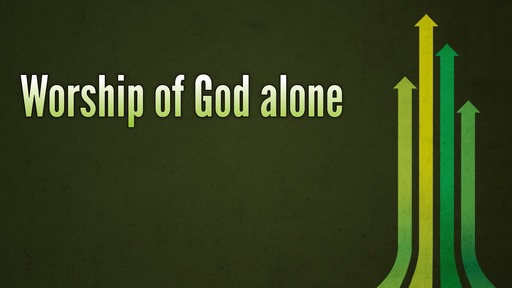 Worship of God alone