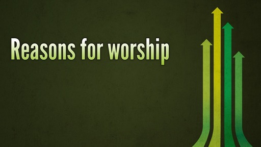 Reasons for worship