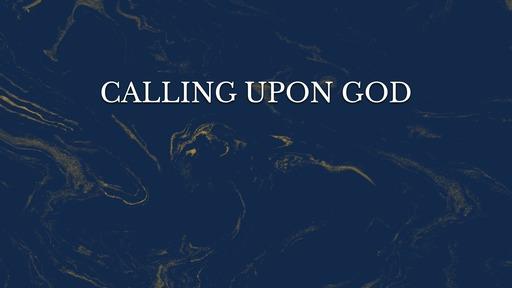 Calling upon God