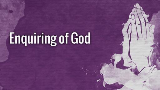 Enquiring of God