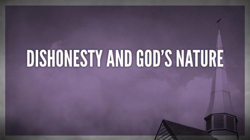Dishonesty and God's nature