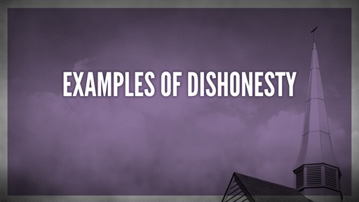 Examples of dishonesty