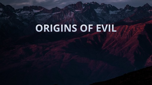 Origins of evil