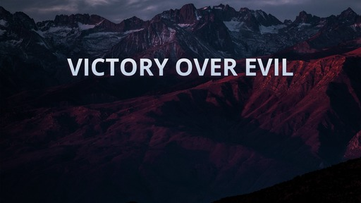 Victory over evil