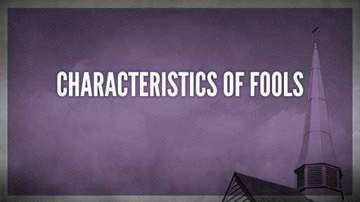Characteristics of fools
