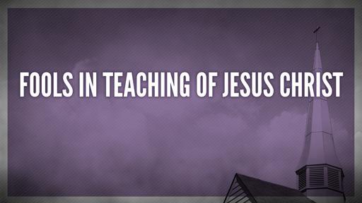 Fools in teaching of Jesus Christ
