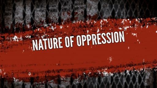 Nature of oppression
